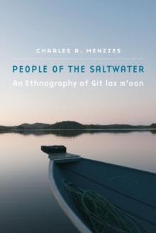 People of the Saltwater : An Ethnography of Git Lax M'oon, Hardback Book