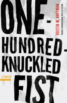 One-Hundred-Knuckled Fist : Stories, Paperback / softback Book