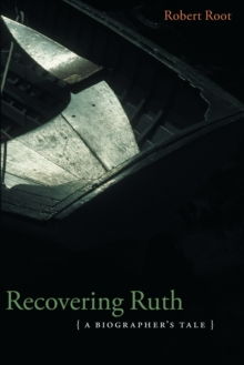 Recovering Ruth : A Biographer's Tale, Paperback / softback Book