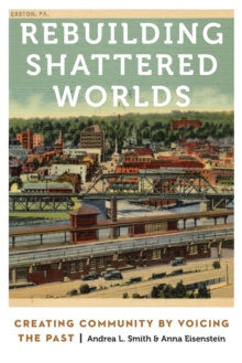 Rebuilding Shattered Worlds : Creating Community by Voicing the Past, Paperback / softback Book