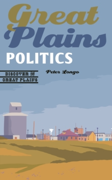 Great Plains Politics, Paperback / softback Book