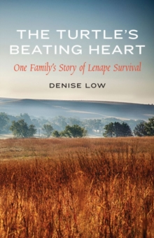 The Turtle's Beating Heart : One Family's Story of Lenape Survival, Hardback Book