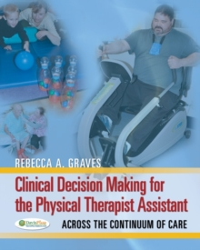 Clinical Decision Making Physical Therapist Assistant 1e, Paperback / softback Book