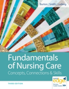 Fundamentals of Nursing Care : Concepts, Connections & Skills, Paperback / softback Book