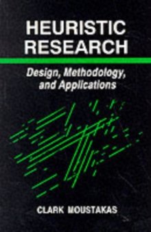 Heuristic Research : Design, Methodology, and Applications, Paperback Book