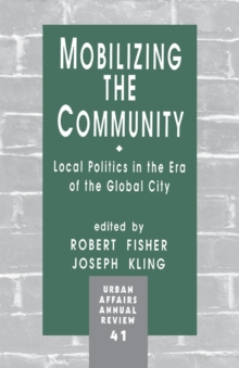 Mobilizing the Community : Local Politics in the Era of the Global City, Paperback / softback Book