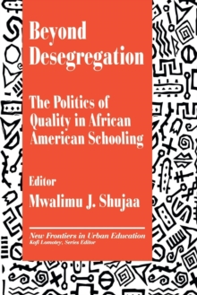 Beyond Desegregation : The Politics of Quality in African American Schooling, Paperback / softback Book