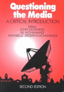 Questioning the Media : A Critical Introduction, Paperback Book