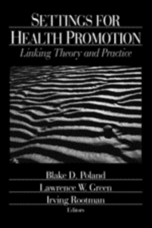 Settings for Health Promotion : Linking Theory and Practice, Paperback / softback Book