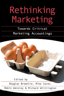 Rethinking Marketing : Towards Critical Marketing Accountings, Paperback / softback Book