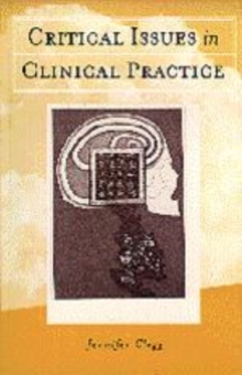 Critical Issues in Clinical Practice, Paperback / softback Book