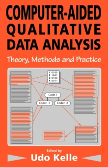 Computer-Aided Qualitative Data Analysis : Theory, Methods and Practice, Paperback / softback Book