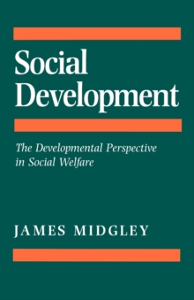 Social Development : The Developmental Perspective in Social Welfare, Paperback / softback Book