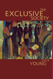 The Exclusive Society : Social Exclusion, Crime and Difference in Late Modernity, Paperback Book