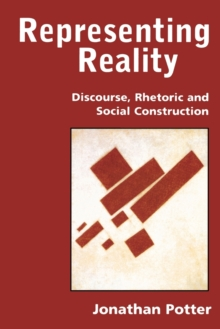 Representing Reality : Discourse, Rhetoric and Social Construction, Paperback Book