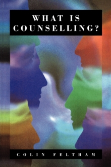 What is Counselling? : The Promise and Problem of the Talking Therapies, Paperback Book