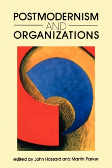 Postmodernism and Organizations, Paperback / softback Book
