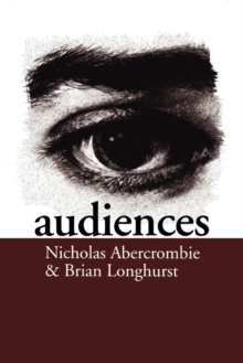 Audiences : A Sociological Theory of Performance and Imagination, Paperback Book