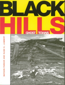 Black Hills Ghost Towns, Paperback / softback Book