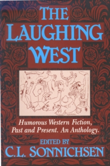 The Laughing West : Humorous Western Fiction, Past and Present, Paperback / softback Book