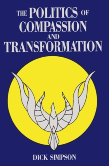 Politics Of Compassion : And Transformation, Paperback / softback Book