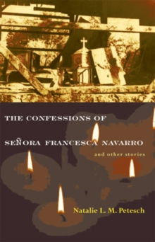 The Confessions of Senora Francesca Navarro and Other Stories, Paperback / softback Book