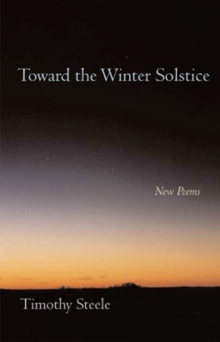 Toward the Winter Solstice : New Poems, Hardback Book