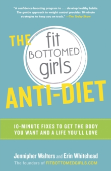 The Fit Bottomed Girls Anti-Diet, Paperback / softback Book