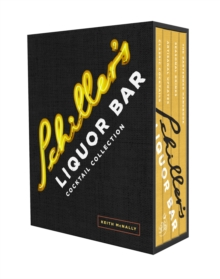 The Schiller's Liquor Bar Cocktail Collection, Hardback Book