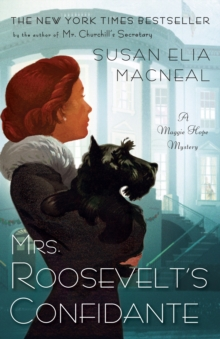 Mrs. Roosevelt's Confidente : A Maggie Hope Mystery, Paperback / softback Book