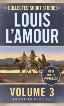 The Collected Short Stories Of Louis L'amour, Volume 3, Paperback / softback Book