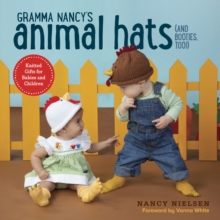 Gramma Nancy's Animal Hats (And Booties, Too!), Paperback / softback Book