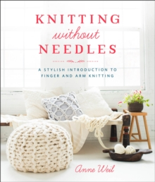 Knitting Without Needles, Paperback / softback Book