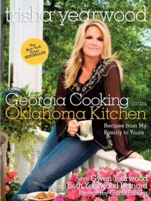 Georgia Cooking in an Oklahoma Kitchen : Recipes from My Family to Yours, Paperback / softback Book