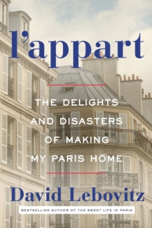 L'Appart : The Delights and Disasters of Making My Paris Home, Hardback Book