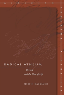 Radical Atheism : Derrida and the Time of Life, Paperback / softback Book