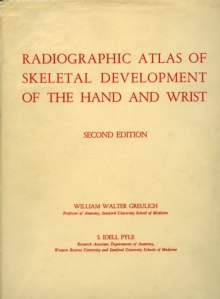 Radiographic Atlas of Skeletal Development of the Hand and Wrist, Hardback Book