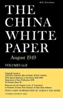 The China White Paper : August 1949, Paperback / softback Book
