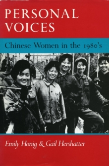 Personal Voices : Chinese Women in the 1980's, Paperback / softback Book
