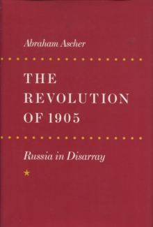 The Revolution of 1905 : Russia in Disarray, Hardback Book
