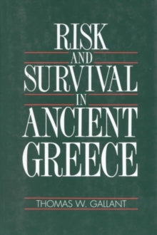 Risk and Survival in Ancient Greece : Reconstructing the Rural Domestic Economy, Hardback Book