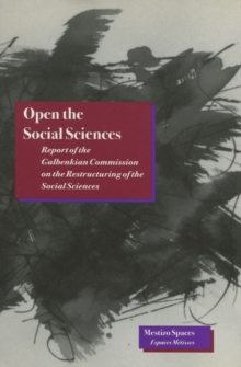 Open the Social Sciences : Report of the Gulbenkian Commission on the Restructuring of the Social Sciences, Paperback / softback Book