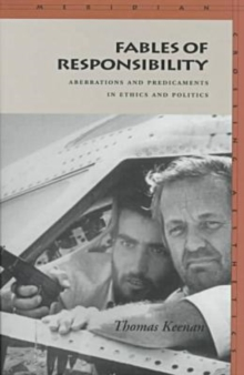 Fables of Responsibility : Aberrations and Predicaments in Ethics and Politics, Hardback Book