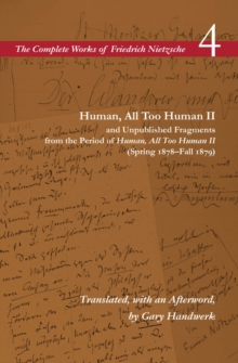 Human, All Too Human II / Unpublished Fragments from the Period of <I>Human, All Too Human II</I> (Spring 1878-Fall 1879) : Volume 4, Hardback Book