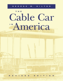 The Cable Car in America, Hardback Book
