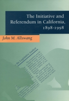 The Initiative and Referendum in California, 1898-1998, Paperback / softback Book
