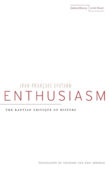 Enthusiasm : The Kantian Critique of History, Hardback Book
