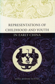 Representations of Childhood and Youth in Early China, Hardback Book