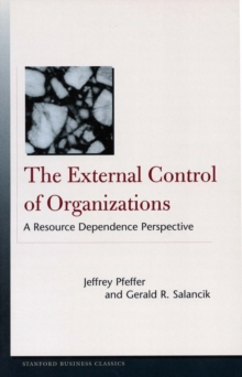 The External Control of Organizations : A Resource Dependence Perspective, Paperback / softback Book