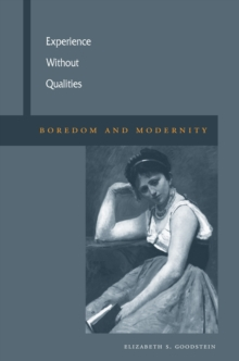 Experience Without Qualities : Boredom and Modernity, Hardback Book